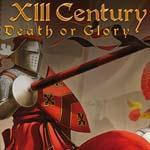 XIII Century - Death or Glory